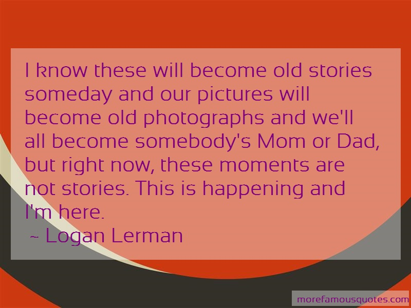 Logan Lerman Quotes: I Know These Will Become Old Stories