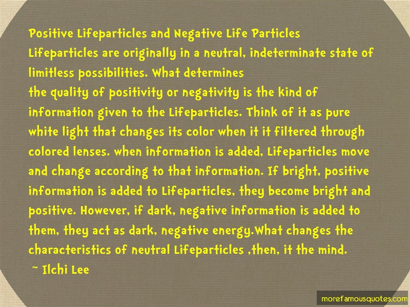 Ilchi Lee Quotes: Positive Lifeparticles And Negative Life