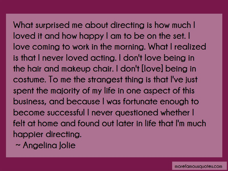 Angelina Jolie Quotes: What surprised me about directing is how