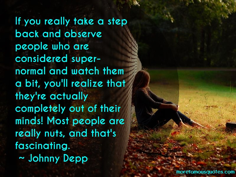 Johnny Depp Quotes: If you really take a step back and