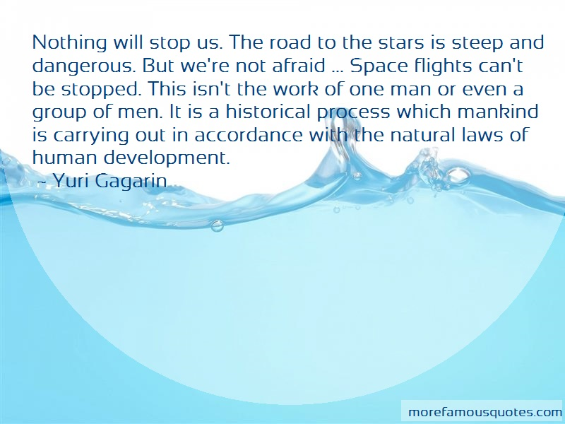 Yuri Gagarin Quotes: Nothing will stop us the road to the