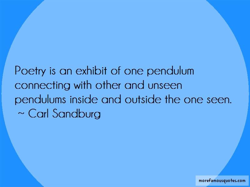 Carl Sandburg Quotes: Poetry is an exhibit of one pendulum