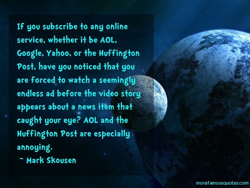 Mark Skousen Quotes: If you subscribe to any online service