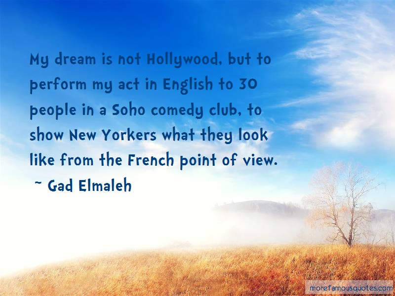 Gad Elmaleh Quotes: My Dream Is Not Hollywood But To Perform