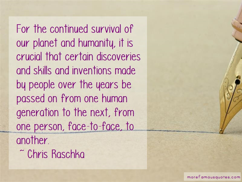 Chris Raschka Quotes: For The Continued Survival Of Our Planet
