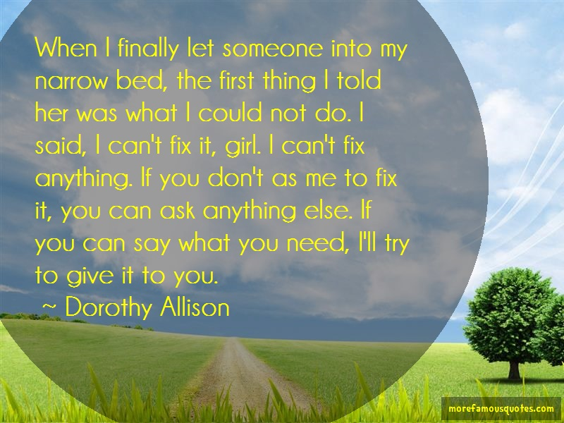 Dorothy Allison Quotes: When I Finally Let Someone Into My