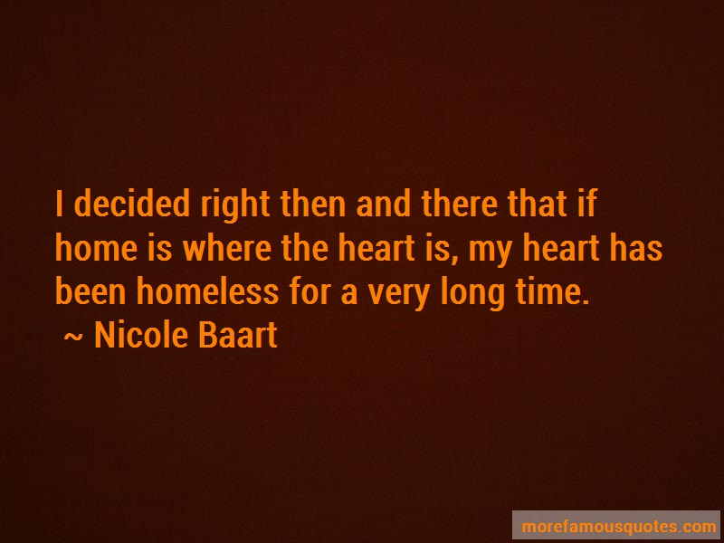 Nicole Baart Quotes: I Decided Right Then And There That If