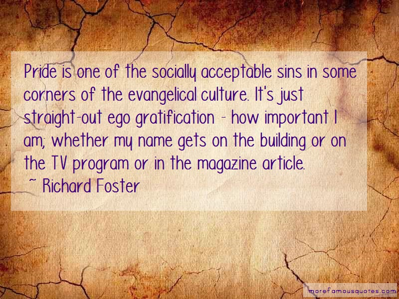 Richard Foster Quotes: Pride is one of the socially acceptable