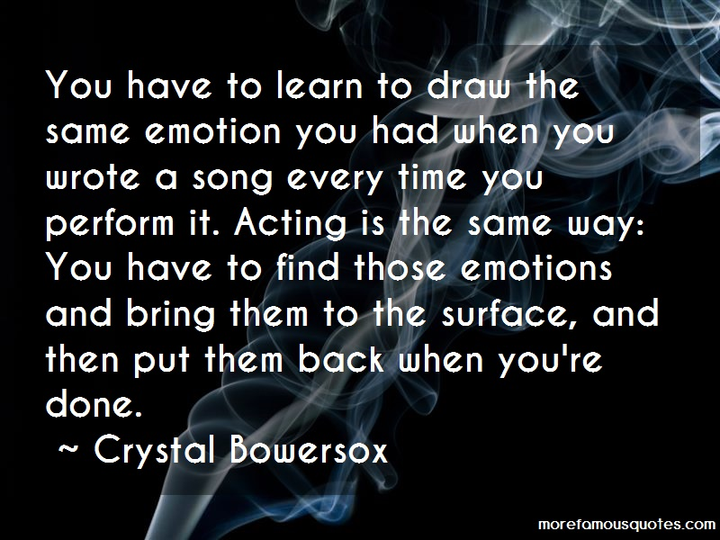 Crystal Bowersox Quotes: You have to learn to draw the same