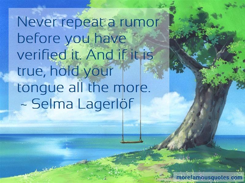 Selma Ottilia Lovisa Lagerlof Quotes: Never Repeat A Rumor Before You Have