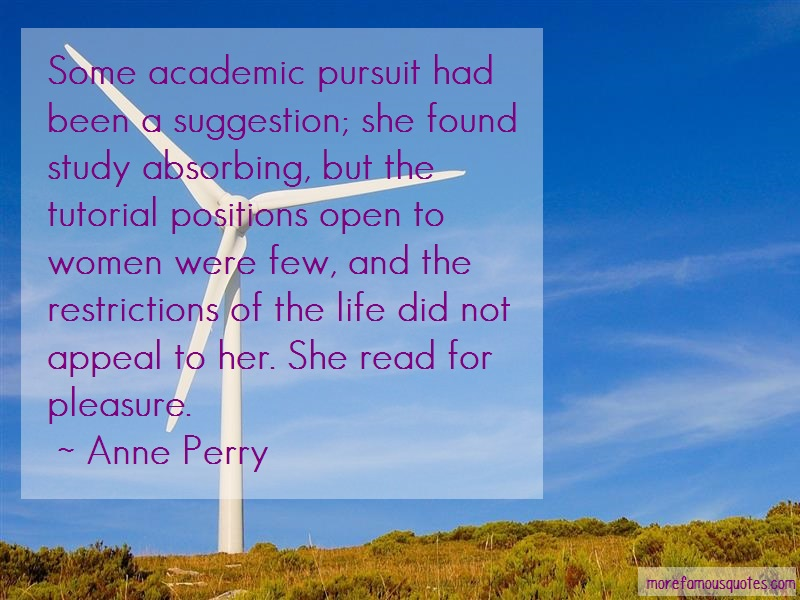 Anne Perry Quotes: Some Academic Pursuit Had Been A