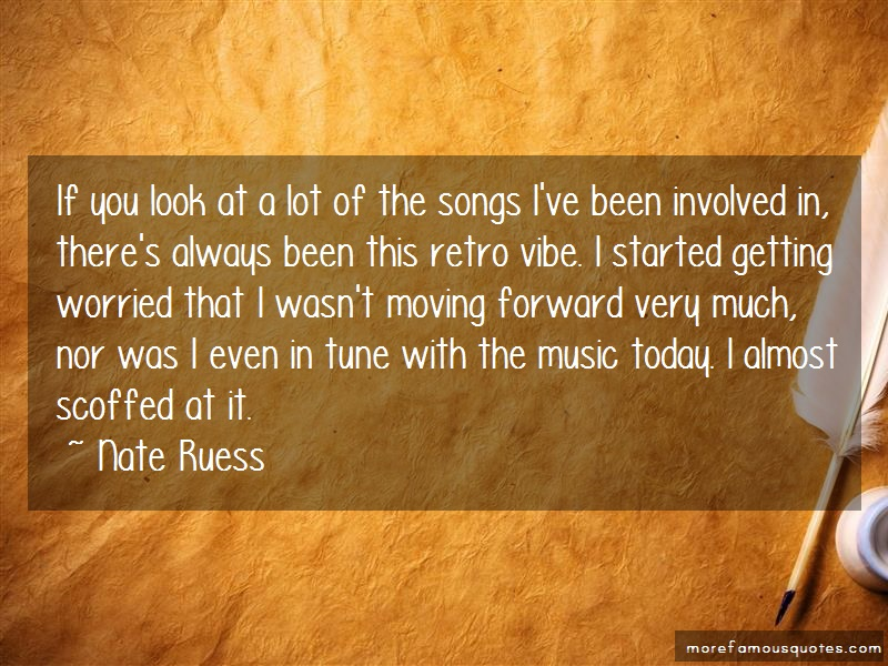 Nate Ruess Quotes: If you look at a lot of the songs ive