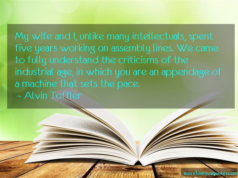 Alvin Toffler Quotes: My wife and i unlike many intellectuals