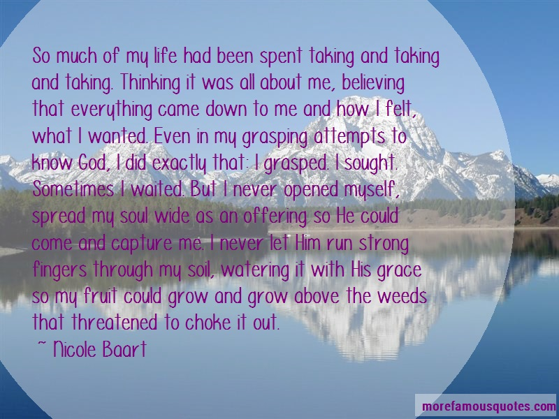 Nicole Baart Quotes: So Much Of My Life Had Been Spent Taking