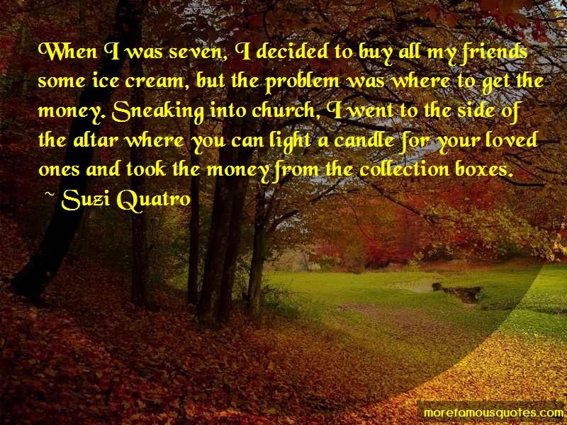 Suzi Quatro Quotes: When i was seven i decided to buy all my
