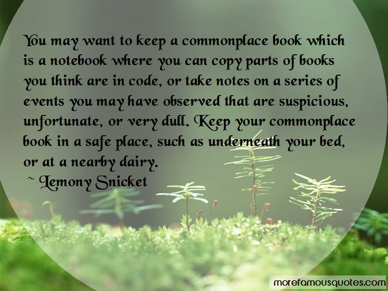 Lemony Snicket Quotes: You May Want To Keep A Commonplace Book