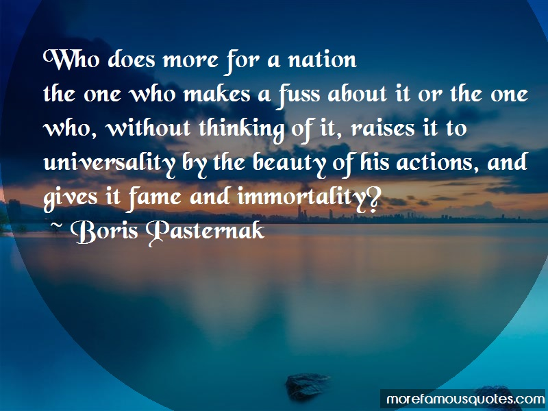 Boris Pasternak Quotes: Who does more for a nationthe one who