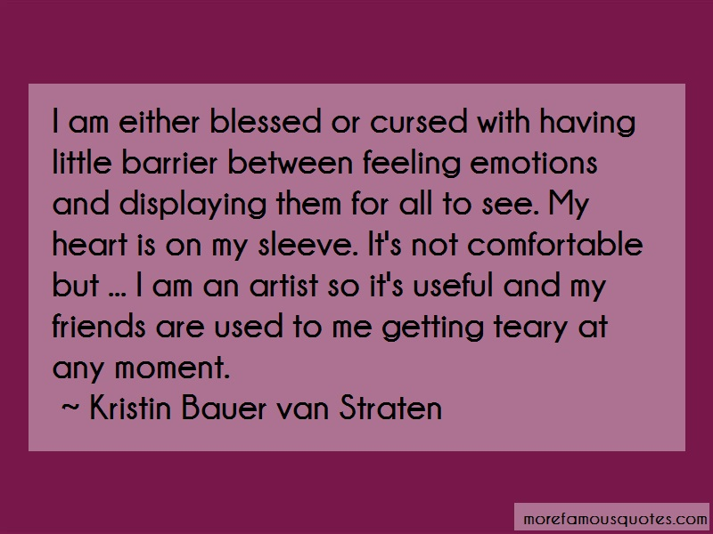 Kristin Bauer Van Straten Quotes: I am either blessed or cursed with