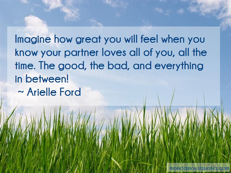 Arielle Ford Quotes: Imagine How Great You Will Feel When You