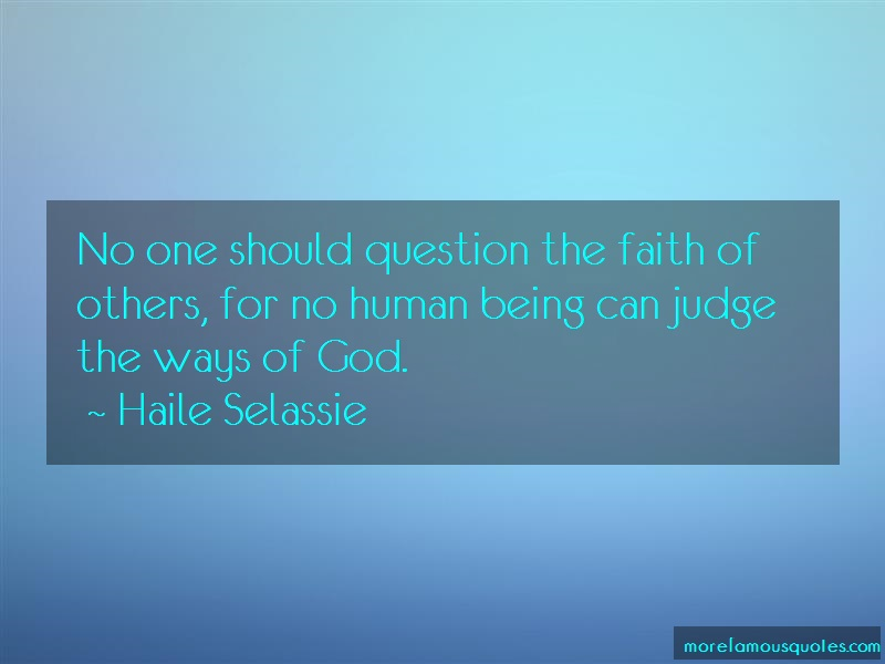 Haile Selassie Quotes: No one should question the faith of
