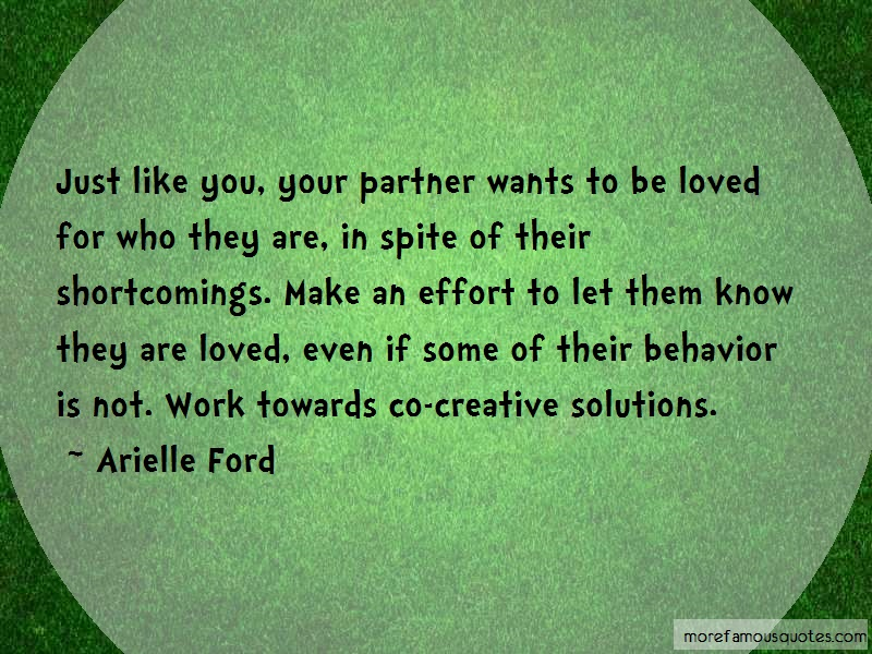 Arielle Ford Quotes: Just Like You Your Partner Wants To Be