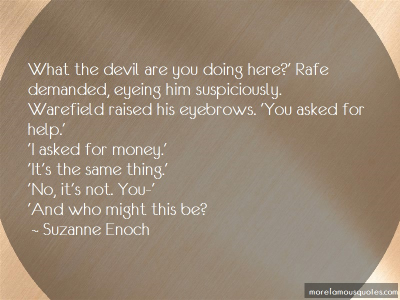 Suzanne Enoch Quotes: What The Devil Are You Doing Here Rafe