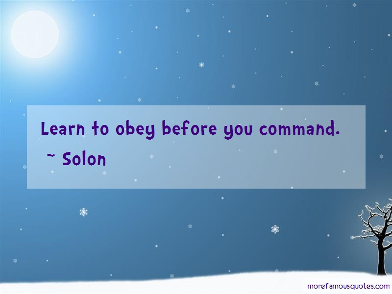 Solon Quotes: Learn to obey before you command