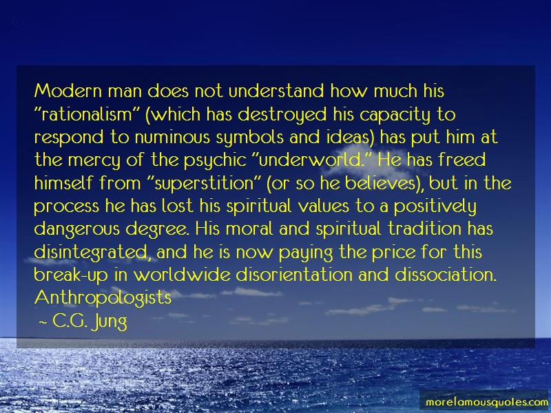 C.G. Jung Quotes: Modern man does not understand how much