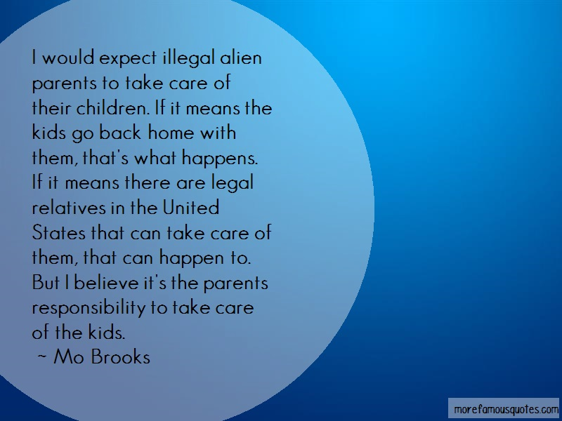 Mo Brooks Quotes: I Would Expect Illegal Alien Parents To