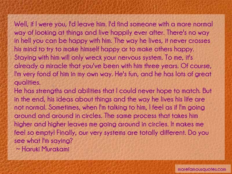 Haruki Murakami Quotes: Well If I Were You Id Leave Him Id Find