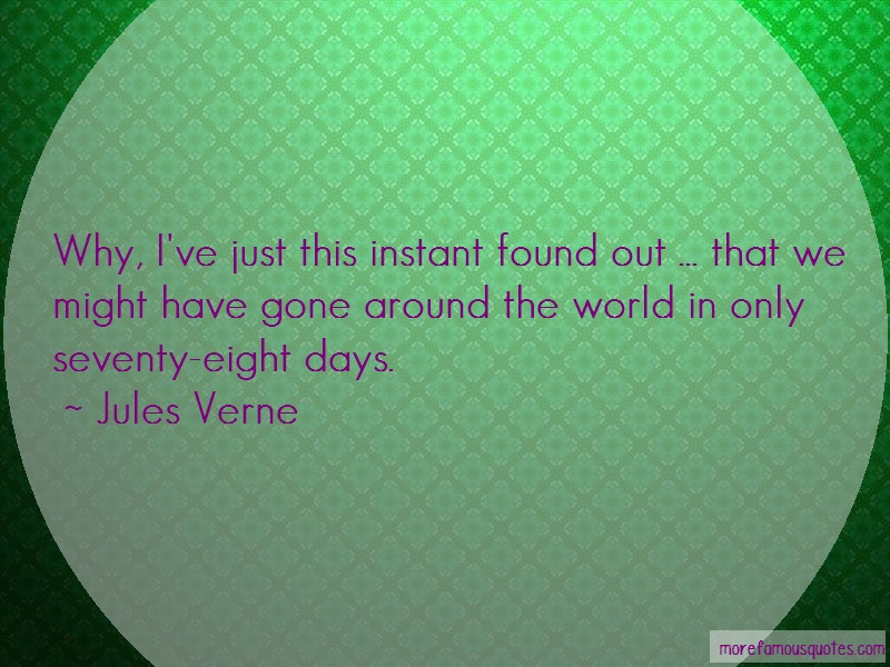 Jules Verne Quotes: Why ive just this instant found out that