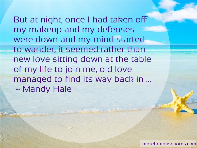 Mandy Hale Quotes: But at night once i had taken off my
