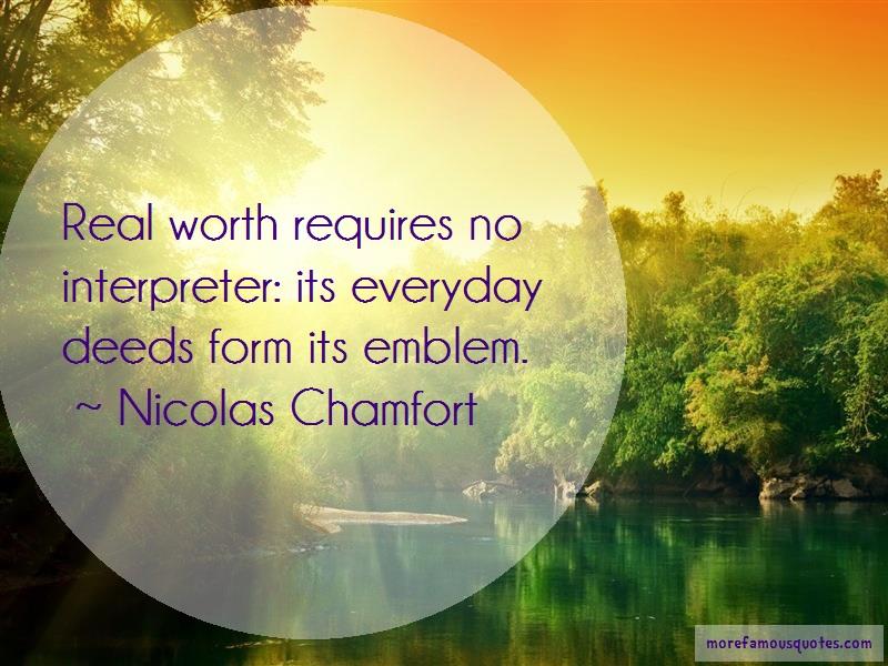Nicolas Chamfort Quotes: Real worth requires no interpreter its