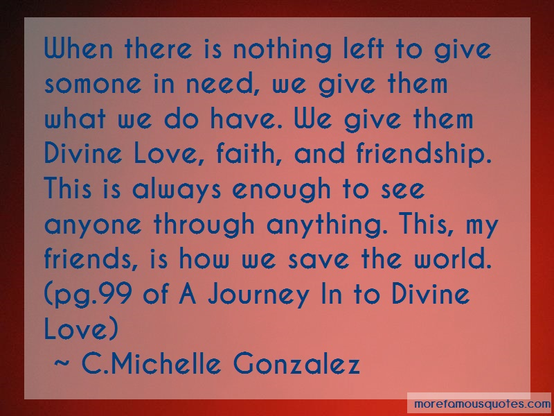 C.Michelle Gonzalez Quotes: When There Is Nothing Left To Give
