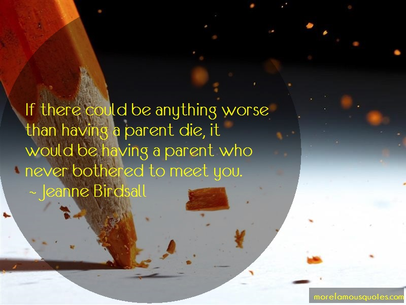 Jeanne Birdsall Quotes: If There Could Be Anything Worse Than
