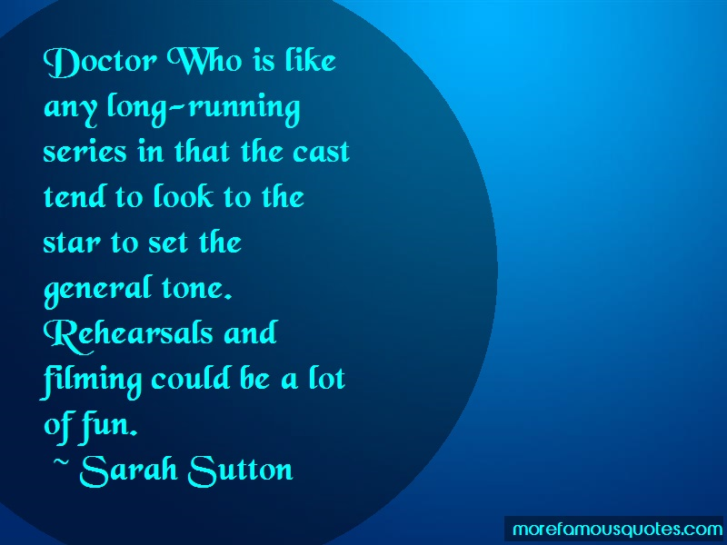 Sarah Sutton Quotes: Doctor Who Is Like Any Long Running