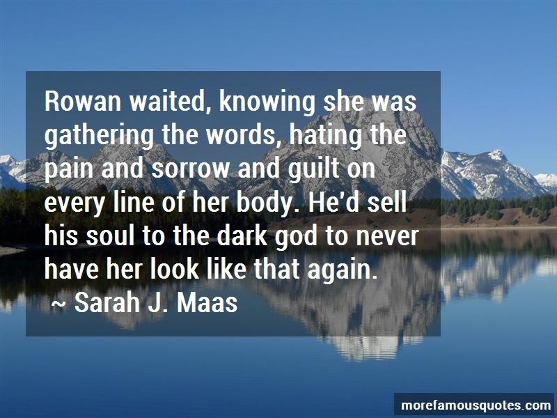 Sarah J. Maas Quotes: Rowan waited knowing she was gathering