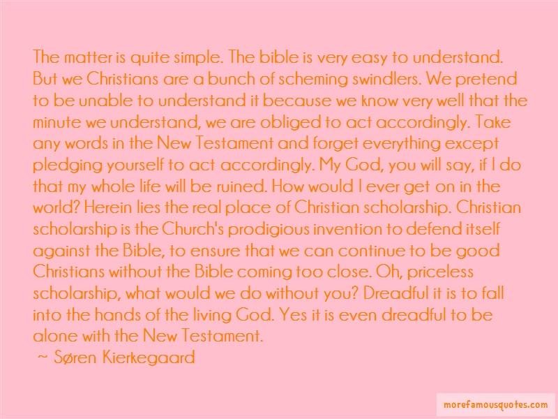 Søren Kierkegaard Quotes: The matter is quite simple the bible is