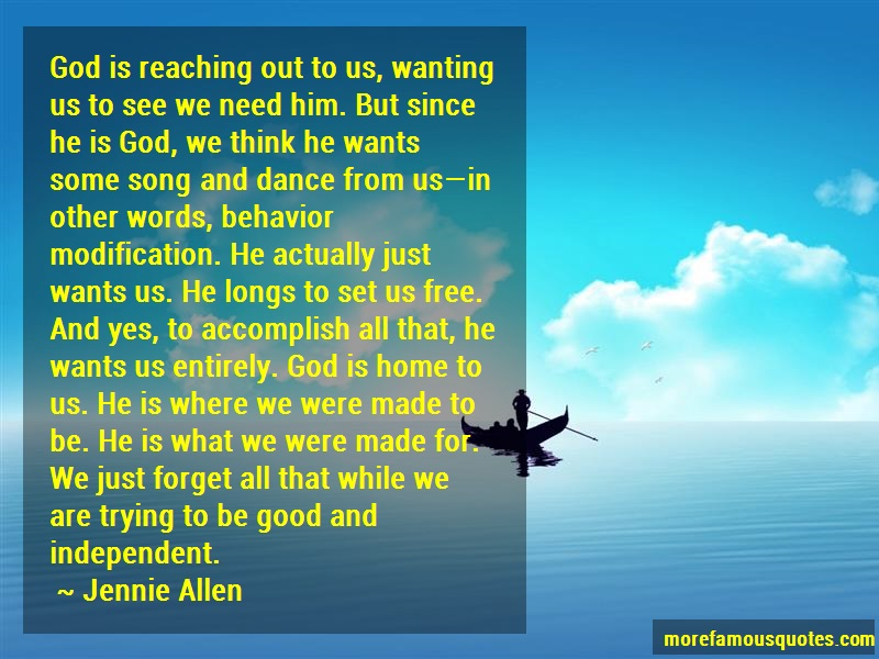 Jennie Allen Quotes: God Is Reaching Out To Us Wanting Us To