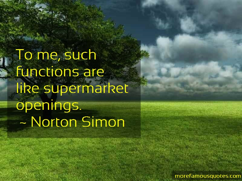 Norton Simon Quotes: To me such functions are like