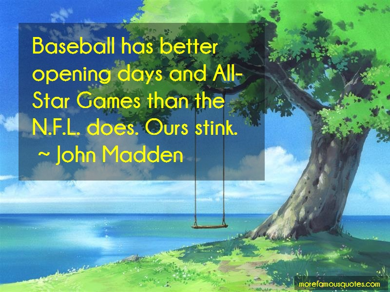 John Madden Quotes: Baseball Has Better Opening Days And All