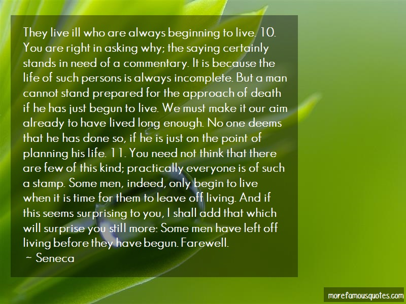 Seneca Quotes: They live ill who are always beginning