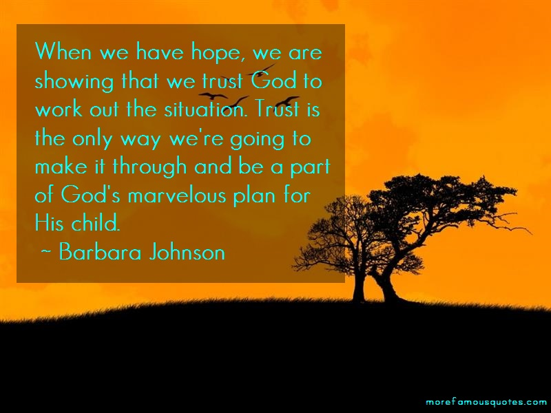 Barbara Johnson Quotes: When We Have Hope We Are Showing That We