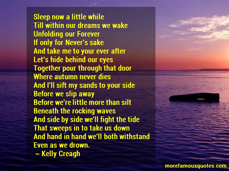 Kelly Creagh Quotes: Sleep now a little whiletill within our