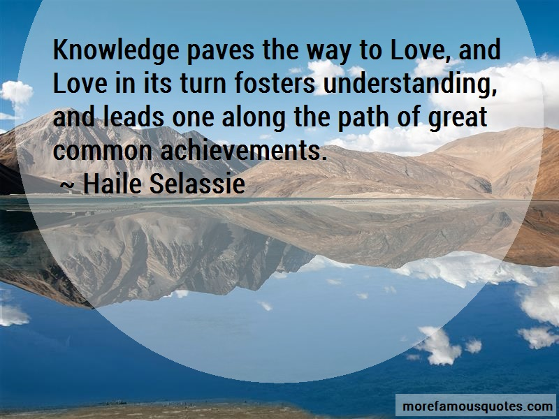 Haile Selassie Quotes: Knowledge paves the way to love and love