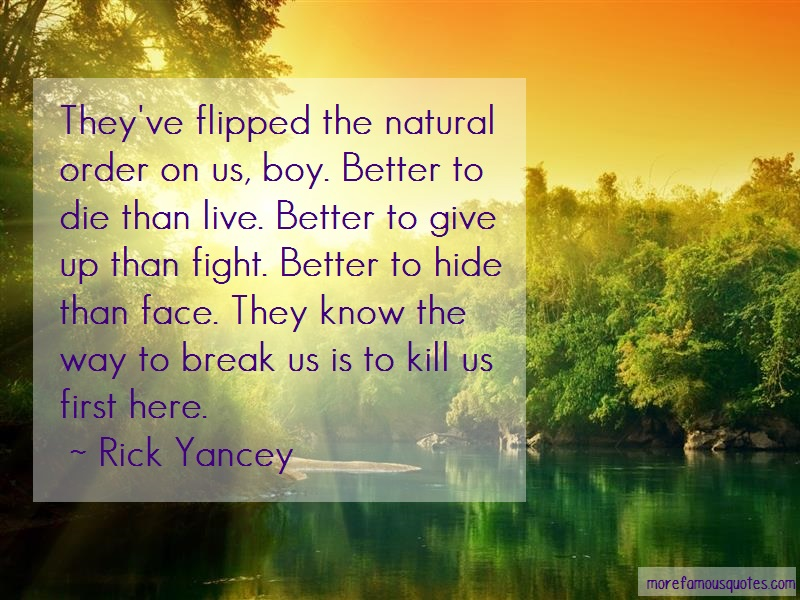 Rick Yancey Quotes: Theyve Flipped The Natural Order On Us