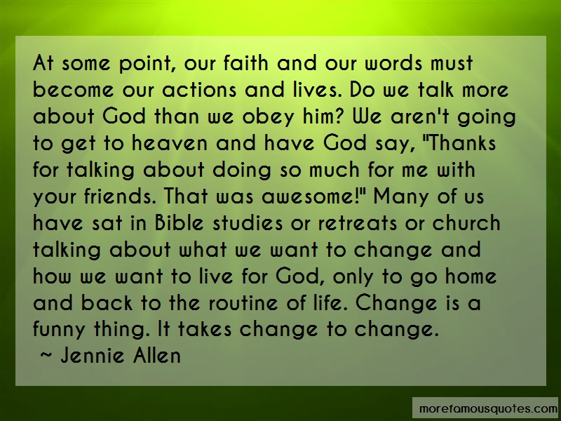 Jennie Allen Quotes: At Some Point Our Faith And Our Words