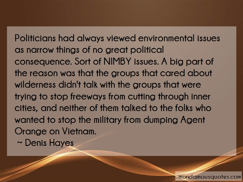 Denis Hayes Quotes: Politicians had always viewed
