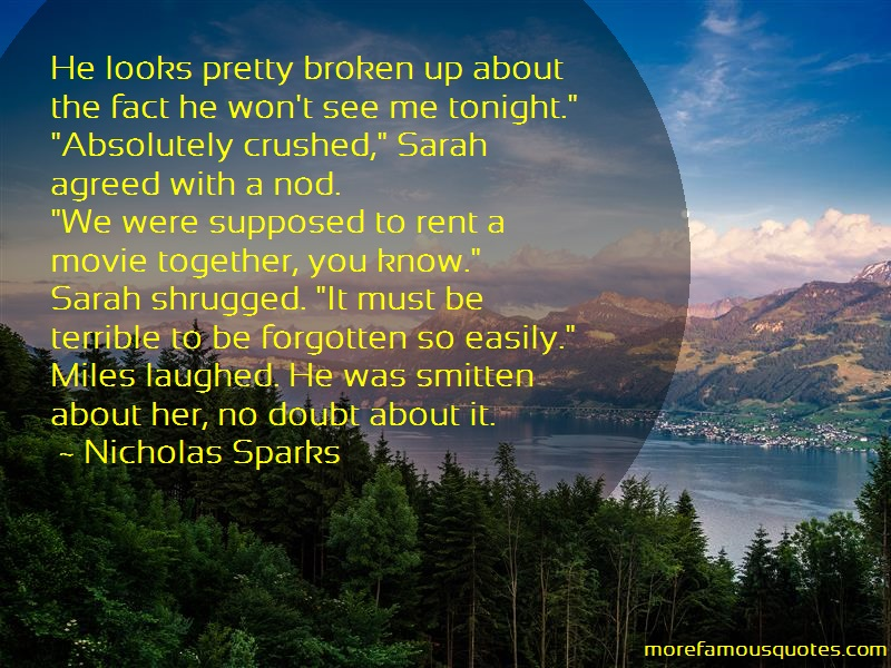 Nicholas. Sparks Quotes: He Looks Pretty Broken Up About The Fact