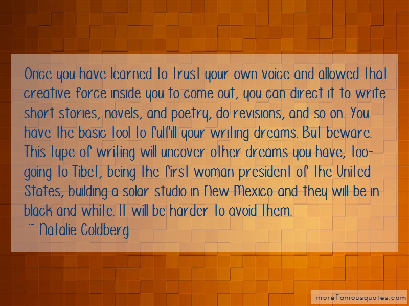 Natalie Goldberg Quotes: Once you have learned to trust your own